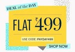 Deal of the Day : Flat 499 Store