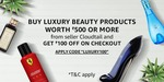 Buy Luxury Beauty Products worth 500₹ or More From Seller Cloudtail for the 1st time & Get 100₹ off During Checkout ( Valid for Prepaid Orders )