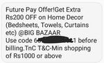 Flat 200 off code on HOMEDECOR in Big bazaar (min. 1000 shopping)